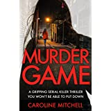 Murder Game: A gripping serial killer thriller you won't be able to put down (Detective Ruby Preston Crime Thriller Series)