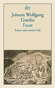 Faust: Eine Tragödie (Erster und zweiter Teil)
