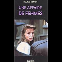 Une affaire de femmes : Paris 1943, exécution d'une avorteuse
