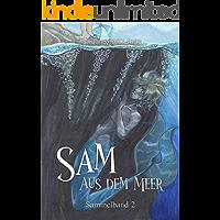 Sam aus dem Meer - Sammelband 2: Illustrierte Neuauflage (German Edition)