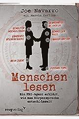 Menschen lesen: Ein FBI-Agent erklärt, wie man Körpersprache entschlüsselt (German Edition) Format Kindle