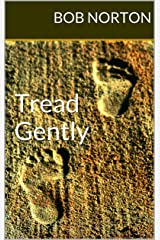 Tread Gently Kindle Edition