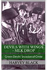 Silk Drop (Devils with Wings Book 2): Green Devils' invasion of Crete Kindle Edition