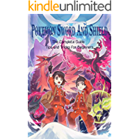 Pokemon Sword & Shield: The Complete Guide - Tips and Tricks for Beginners: Pokemon Guide Book