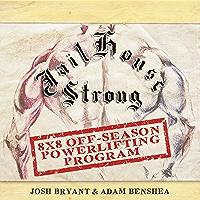 Jailhouse Strong: 8 x 8 Off-Season Powerlifting Program (English Edition)