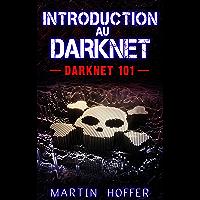 Introduction au Darknet: Darknet 101