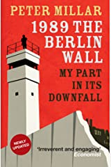 1989: the Berlin Wall: My Part in its Downfall Paperback