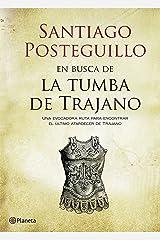 En busca de la tumba de Trajano: Una evocadora ruta para encontrar el último atardecer de Trajano (VOLUMEN INDEPENDIENTE nº 1) Versión Kindle