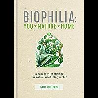Biophilia: You + Nature + Home (English Edition)