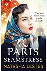 The Paris Seamstress: Transporting, Twisting, the Most Heartbreaking Novel You'll Read This Year Kindle Edition