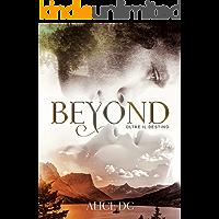 Beyond: Oltre il destino: (White Horse ranch Series)