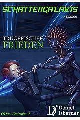 Schattengalaxis - Trügerischer Frieden (Alte Feinde 1) Kindle Ausgabe