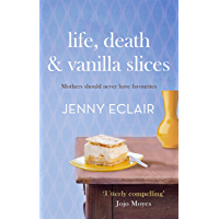 Life, Death and Vanilla Slices: A page-turning family drama from the Sunday Times bestselling author