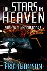 Like Stars in Heaven (Siobhan Dunmoore Book 3) Kindle Edition