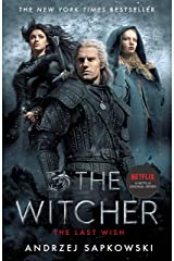 The Last Wish: Introducing the Witcher - Now a major Netflix show Kindle Edition