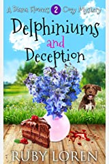 Delphiniums and Deception: Mystery (Diana Flowers Floriculture Mysteries Book 2) Kindle Edition