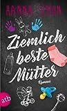 Ziemlich beste Mütter: Roman (Wir können alles - außer Männer, Band 1)