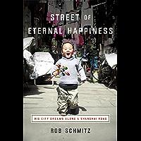 Street of Eternal Happiness: Big City Dreams Along a Shanghai Road (English Edition)