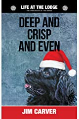 Deep and Crisp and Even (Life at the Lodge Book 3) Kindle Edition
