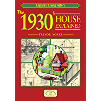 The 1930s House Explained (England's Living History) (English Edition)
