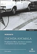 L'Honda anomala. Il rapimento Moro, una lettera anonima e un ispettore con le mani legate