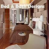 Bed & Bath Designs