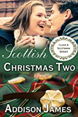 Scottish Christmas 2 (I Love a Scotsman) Kindle Edition