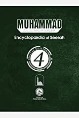 Muhammad: Encyclopedia of Seerah - Volume 4: Digital Edition (Encyclopædia of Seerah) Kindle Edition