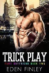 Trick Play (Fake Boyfriend Book 2) Kindle Edition