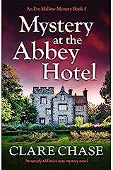 Mystery at the Abbey Hotel: An utterly addictive cozy mystery novel (An Eve Mallow Mystery Book 5) Kindle Edition
