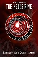 The Hells Ring (Afterlife Chronicles Book 2) Kindle Edition