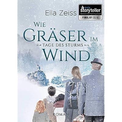 Ella Zeiss und Elvira Zeißler : Wie Gräser im Wind: Tage des Sturms (Band 1)