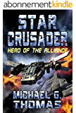 Star Crusader: Hero of the Alliance (English Edition)