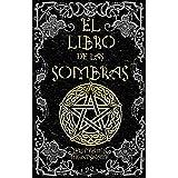 El Libro de las Sombras: hechizos y conjuros: magia roja, blanca y negra La Bruja Solitaria