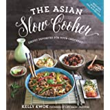 Kwok, K: The Asian Slow Cooker: Exotic Favorites for Your Crockpot