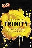 Trinity - Verzehrende Leidenschaft (Die Trinity-Serie, Band 1)