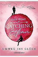 Catching Ethan: Umweg ins Glück Kindle Ausgabe