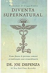 Diventa Supernatural: Come fanno le persone comuni a fare cose straordinarie Formato Kindle