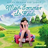 Mein Sommer als Heidi: 2 CDs