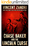 Chase Baker and The Lincoln Curse: An Action and Adventure Suspense Thriller (A Chase Baker Series  Book 4) (English Edition)