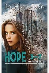 Hope 3-7 (Zeit des Wandels 1) Kindle Ausgabe