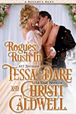 Rogues Rush In: A Regency Duet by Tessa Dare and Christi Caldwell (English Edition)