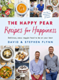 The Happy Pear: Recipes for Happiness: Delicious, Easy Vegetarian Food for the Whole Family (English Edition)