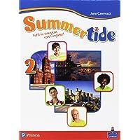 Summertide. Per la Scuola media. Con espansione online [Lingua inglese]: Vol. 2