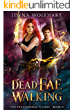 Dead Fae Walking (The Paranormal PI Files Book 2) (English Edition)