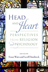 Head and Heart: Perspectives from Religion and Psychology Kindle Edition