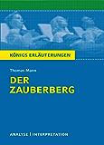 Der Zauberberg. Königs Erläuterungen.: Textanalyse und Interpretation mit ausführlicher Inhaltsangabe und Abituraufgaben mit Lösungen