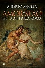 Amor y sexo en la antigua Roma (Historia) (Spanish Edition) Formato Kindle