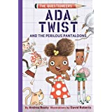 Ada Twist and the Perilous Pantaloons (UK Edition): The Questioneers Book #2