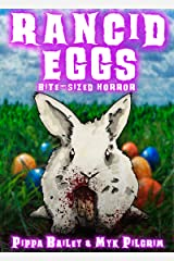 Rancid Eggs: Bite-sized Horror for Easter Kindle Edition